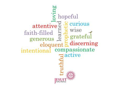 Discerning loving hopeful curious wise grateful compassionate active truthful intentional eloquent generous faith-filled attentive prophetic learned.