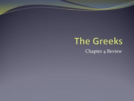 The Greeks Chapter 4 Review.
