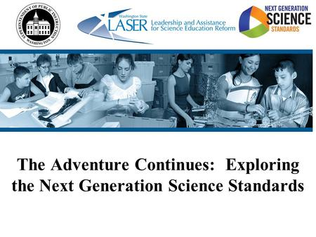 The Adventure Continues: Exploring the Next Generation Science Standards.