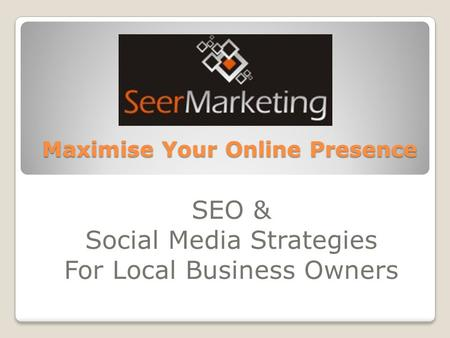 Maximise Your Online Presence SEO & Social Media Strategies For Local Business Owners.
