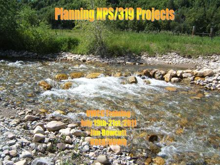 Planning 319/NPS Projects. Failure to Plan? Planning consists of four planning phases. Contracting Planning process Implementation Issuing Payment.