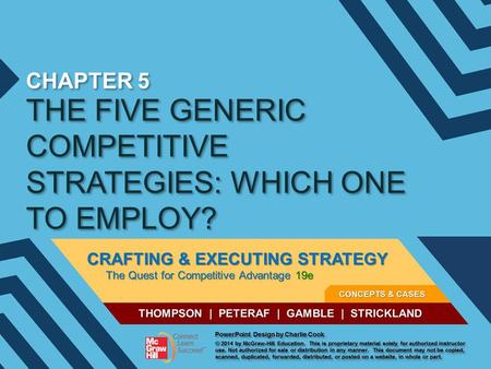 THE FIVE GENERIC COMPETITIVE STRATEGIES: WHICH ONE TO EMPLOY?