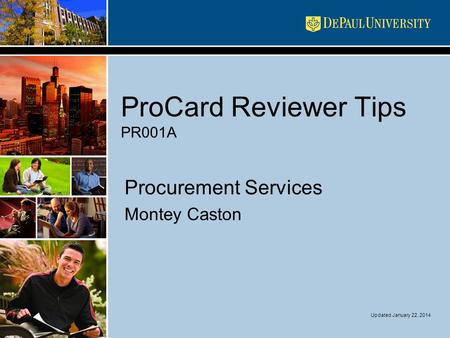 ProCard Reviewer Tips PR001A Procurement Services Montey Caston Updated January 22, 2014.