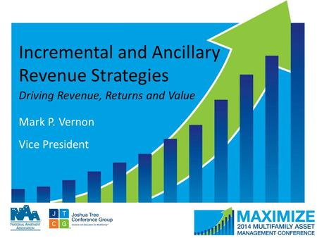 #MAMConf14 Incremental and Ancillary Revenue Strategies Driving Revenue, Returns and Value Mark P. Vernon Vice President.