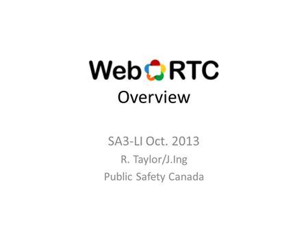 Overview SA3-LI Oct. 2013 R. Taylor/J.Ing Public Safety Canada.