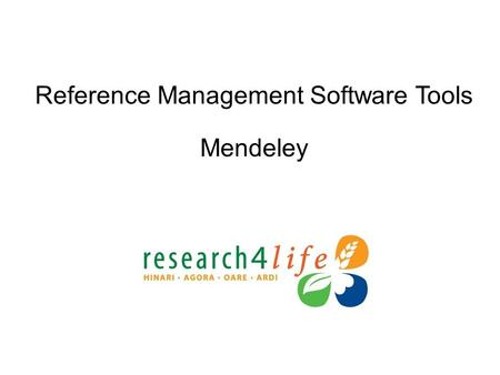 Reference Management Software Tools Mendeley. Table of Contents: Part A Background/Location Signup/Login Import References Organize (Manage) References.