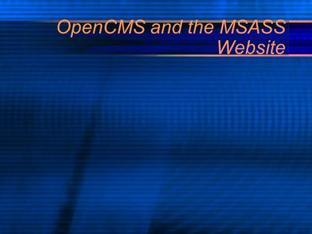 OpenCMS and the MSASS Website. A Note on Terminology Locking a file for editing: No lockNOT locked You have write/edit access Someone else has write.