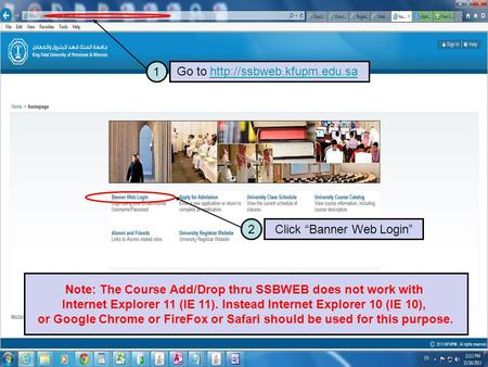 "1 Go to  2 Click ""Banner Web Login"" Note: The Course Add/Drop thru SSBWEB does not work with Internet."