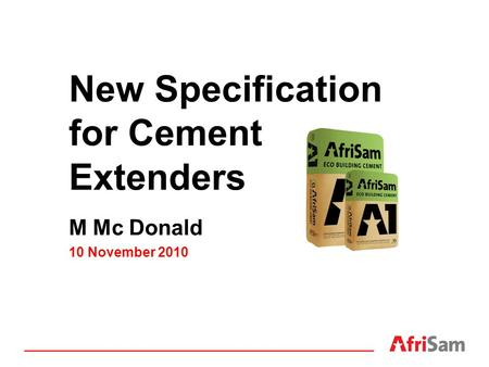New Specification for Cement Extenders M Mc Donald 10 November 2010.