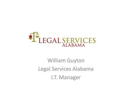 William Guyton Legal Services Alabama I.T. Manager.
