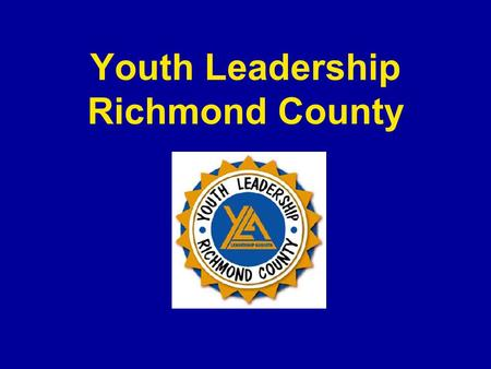 Youth Leadership Richmond County. So you want to start a youth leadership program? Why?