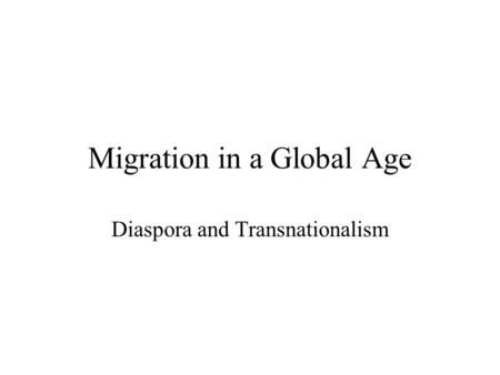 Migration in a Global Age