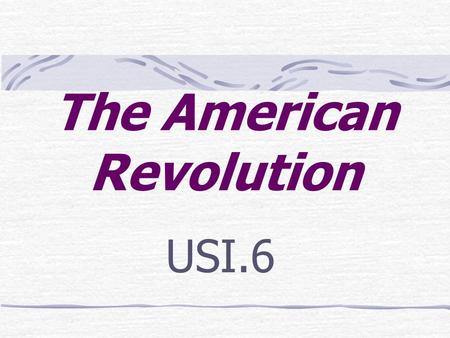The American Revolution USI.6 Britain believed that ______________ had legal authority in the colonies, while the colonists believed their local assemblies.