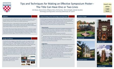 Tips and Techniques for Making an Effective Symposium Poster-- The Title Can Have One or Two Lines Insert any other Logo here Erik Sloane, Nannie Street,