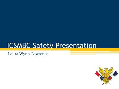 ICSMBC Safety Presentation Laura Wynn-Lawrence. The Basics Bow side is starboard, stroke side is port side. The boathouse is on the Middlesex side of.
