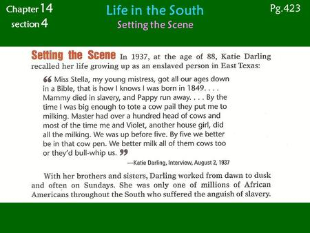 Life in the South Setting the Scene Chapter 14 section 4 Pg.423.