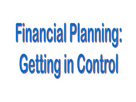 Money Management A system of planning for spending based on expected income.