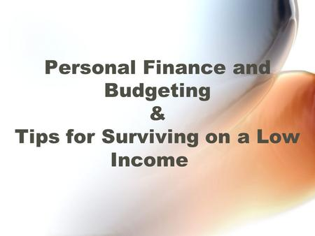 Personal Finance and Budgeting & Tips for Surviving on a Low Income.