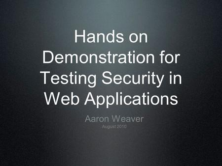 Hands on Demonstration for Testing Security in Web Applications