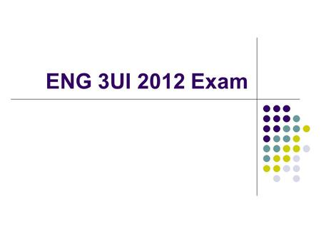 ENG 3UI 2012 Exam. The Waterloo Collegiate English Department presents the Grade 11 University Level English Examination (Eng 3UI) Mrs. Cunningham, Mrs.