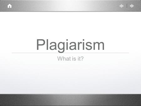 Plagiarism What is it?. Copying the work of another person without proper acknowledgment academic theft - the offender has stolen the work of others and.
