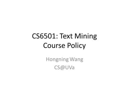 CS6501: Text Mining Course Policy