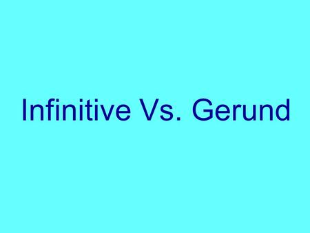 Infinitive Vs. Gerund. Infinitive Infinitive with to is used: 1.To express purposes or intentions: e.g.: She went to bring some food./ He bought some.
