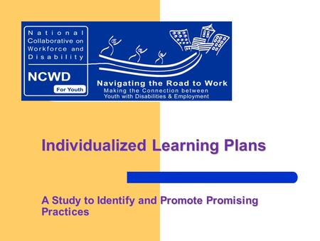 Individualized Learning Plans A Study to Identify and Promote Promising Practices.