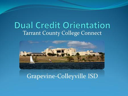 Tarrant County College Connect Grapevine-Colleyville ISD.