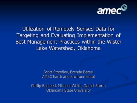 Utilization of Remotely Sensed Data for Targeting and Evaluating Implementation of Best Management Practices within the Wister Lake Watershed, Oklahoma.