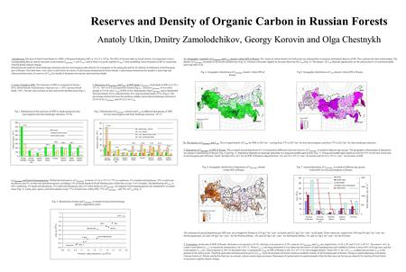 Reserves and Density of Organic Carbon in Russian Forests Anatoly Utkin, Dmitry Zamolodchikov, Georgy Korovin and Olga Chestnykh 4. C phytomass and forest-forming.