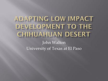 John Walton University of Texas at El Paso.