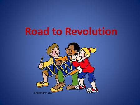 Road to Revolution.