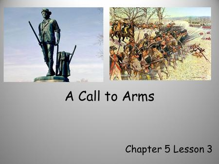 A Call to Arms Chapter 5 Lesson 3.