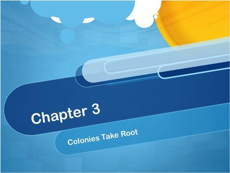 Chapter 3 Colonies Take Root.