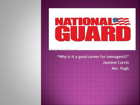 """Why is it a good career for teenagers!!"" Jasmine Currin Mrs. Pugh."