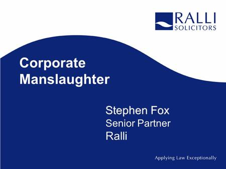 Corporate Manslaughter. Murder Is committed when a person of sound mind and discretion kills with intent to kill or cause grievous bodily harm NB - If.