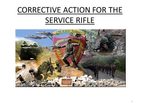 CORRECTIVE ACTION FOR THE SERVICE RIFLE 1. OVERVIEW CYCLE OF OPERATIONS TYPES OF INDICATORS CORRECTIVE ACTIONS 2.