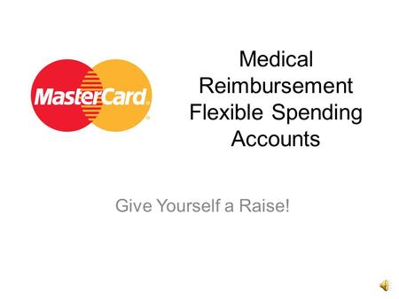 Medical Reimbursement Flexible Spending Accounts Give Yourself a Raise!