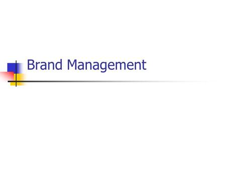 Brand Management. What is a brand? A brand is a name, term, sign, symbol, design or a combination of the above to identify the goods or service of a seller.