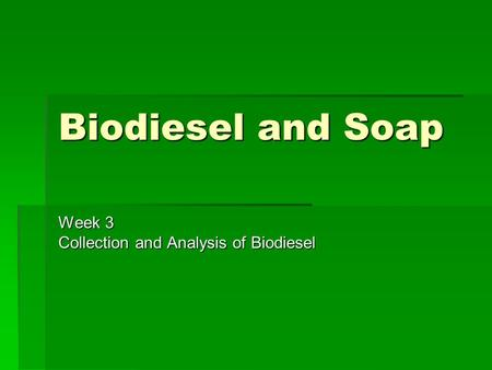 Week 3 Collection and Analysis of Biodiesel