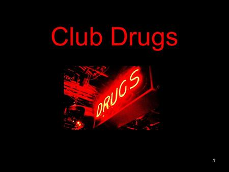 club drugs synthetic drugs used in Club drugs cocaine crystal meth abuse & addiction  getting help for drug abuse  risk for the development of a substance use disorder taking medications or.