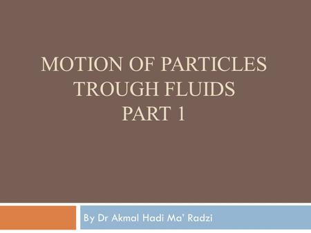Motion of particles trough fluids part 1