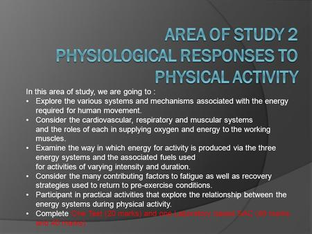 AREA OF STUDY 2 Physiological responses to physical activity
