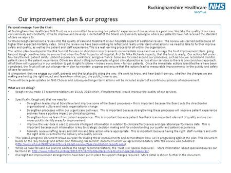 Our improvement plan & our progress Personal message from the Chair: At Buckinghamshire Healthcare NHS Trust we are committed to ensuring our patients'