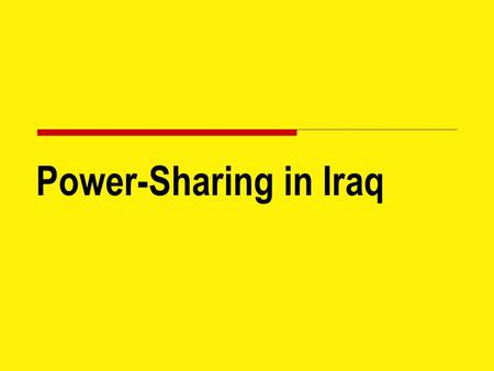 "Power-Sharing in Iraq. ""Contract"" between groups specify  the rights and responsibilities,  political privileges, and  access to resources of each."