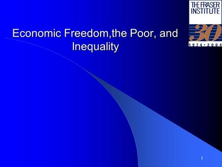 1 Economic Freedom,the Poor, and Inequality. 2 Human Poverty Index, 2001, and Economic Freedom Quintile Least Free …………..…. Most Free Sources: The Fraser.