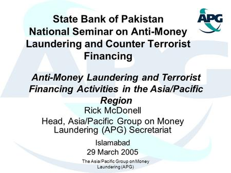 State Bank of Pakistan National Seminar on Anti-Money Laundering and Counter Terrorist Financing Anti-Money Laundering and Terrorist Financing Activities.