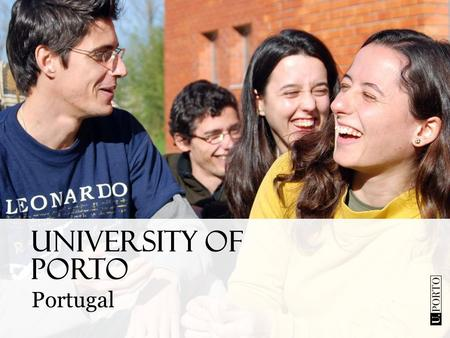 UNIVERSITY OF PORTO Portugal. PORTO one of the oldest cities of Europe and the second largest city of Portugal.