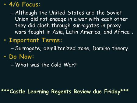 ***Castle Learning Regents Review due Friday***.